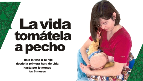 La vida tomátela a pecho, dale la teta a tu hijo. Semana Mundial de la Lactancia