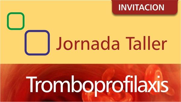 Jornada Taller sobre Tromboprofilaxis. Hacia la aplicación de un modelo institucional